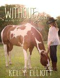 Free Kindle Book -   Without You (Love Wanted in Texas Book 1)