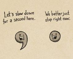 When we run together. Except I'm both the comma and the period.
