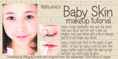 "Natsume's Baby Skin Makeup Tutorial from the September 2014 issue of Zipper. This is a part of the Natsume vs mim Best of 7 Makeup Competition from this particular issue. Basically there are 7 looks featuring the models Natsume and mim, and the first look is ""Baby Skin"" So for the two days it's going to be Natsume's makeup at 12 am and mim's at 12pm."
