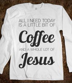 little bit of coffee whole lot of jesus