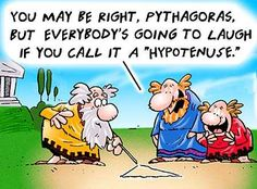 Middle School Math WebQuest: The Pythagorean Theorem and Its Many Applications Math Quotes, Math Memes, Science Jokes, Math Humor, Nerd Humor, Nerd Quotes, Math Hacks, Teacher Comics, Math Comics