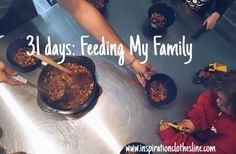 Feeding My Family – Inspiration Clothesline 31 Day Challenge, 31 Days, Cooking, Inspiration, Kitchen, Biblical Inspiration, Brewing, Cuisine, Inspirational