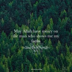 May Allah (SWT) have mercy on the man who shows me my faults - Umar Ibn al-Khattab Hadith Quotes, Muslim Quotes, Quran Quotes, Islamic Quotes, Qoutes, The Man Show, Islam Ramadan, Hadith Of The Day, Allah God
