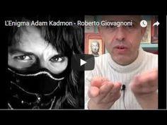 L'Enigma Adam Kadmon - Roberto Giovagnoni Magick, News, Youtube, Witchcraft