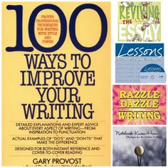 BEST WRITING RESOURCES: A Professional Writer's Guide – 100 Ways to Improve Your Writing by Gary Provost; (A Manual for Writer's Notebook Keepers  – Notebook Know-How by Aimee Buckner);  Fun Writing Exercises – Reviving the Essay by Gretchen Bernabei; (Step-By-Step Plans – Lessons That Change Writers by Nancie Atwell) AND the Perfect Resource Book for Teachers – Razzle Dazzle Writing by Melissa Forney
