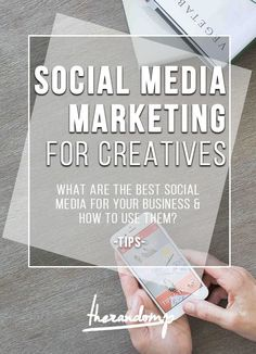 Social media marketing for creatives: What are the best social media for your business and how to use them? | social media tips