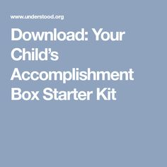 Download: Your Child's Accomplishment Box Starter Kit