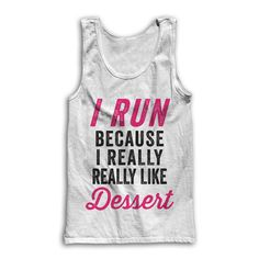 I Run Because I Really Really Like Dessert by AwesomeBestFriendsTs