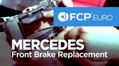 Mercedes Front Brake Replacement (C300) FCP Euro