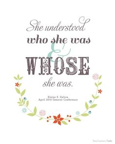 She understood who she was, and WHOSE she was. I am God's!!!! I like this quote. It's simple but meaningful.