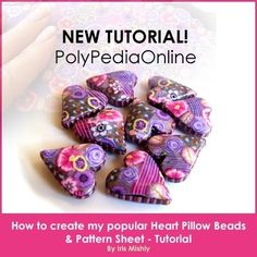 NEW PolyPedia E-Book TUTORIAL Vol 5 - ESPECIALLY FOR VALENTINE - How to Create Polymer Clay Heart Pillow Beads, Pattern Sheet and Stripes Sheet