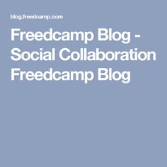 Freedcamp Blog - Social Collaboration Freedcamp Blog