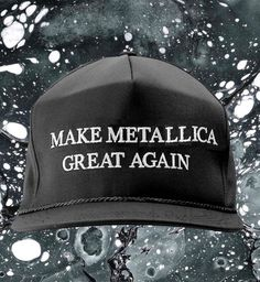 Make Metallica great again