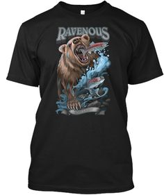 RAVENOUS Mouth agape, a hungry grizzly bear hunts fish in the river rapids, grabbing salmon as they struggle to swim upstream. It's a perfect gift for your favorite outdoors enthusiast. Buy this shirt for your next adventure. Grizzly Bear Hunting, Hunts, Salmon, Tee Shirts, Just For You, Swim, Outdoors, Fish, River