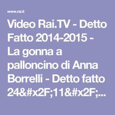 Video Rai.TV - Detto Fatto 2014-2015 - La gonna a palloncino di Anna Borrelli - Detto fatto 24/11/14