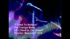 "Pat Travers Band - ""I Tried To Believe"""