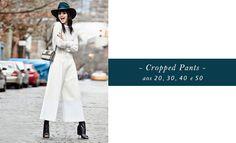 A moda é para todas! Para provar, escolhemos as trendy cropped pants para mostrar como é possível adequá-la a todas as idades, desde os 20 até os 50 anos.