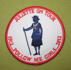 Girl Scout Council Nation's Capital `100th anniversary patch. Juliette on Tour, Follow Me Girls. 1912 - 2012. Thank you, Kimberlee.