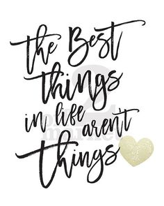 The Best Things in Life aren't Things by off2marketPrintables