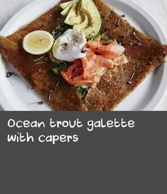 Ocean trout galette with capers Delicious Dinner Recipes, Lunch Recipes, Wine Recipes, Breakfast Recipes, Yummy Food, Easy To Make Dinners, Savory Crepes, Buckwheat, Brie