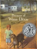Because of Winn-Dixie / Ten-year-old India Opal Buloni describes her first summer in the town of Naomi, Florida, and all the good things that happen to her because of her big ugly dog Winn-Dixie.