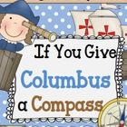 If You Give Columbus a Compass Book for Prek, Kindergarten, 1st, 2nd, and 3rd inspired by the If You Give series Laura Numeroff and also supports S...