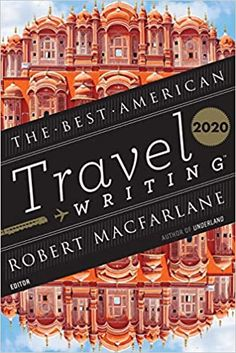 The Best American Travel Writing 2020 Houghton Mifflin Harcourt, American Series, Audio Books, Good Things, Writing, Book Nerd, Travel, Life, Kindle