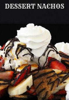 Dessert Nachos. Cinnamon sugar chips topped with your favorite sweet treats.