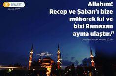 Allahım! Recep ve Şaban'ı bize mübarek kıl ve bizi Ramazan ayına ulaştır. (Ahmed b. Hanbel, Müsned, 1/259) TRT Diyanet