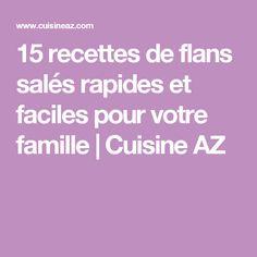 15 recettes de flans salés rapides et faciles pour votre famille | Cuisine AZ