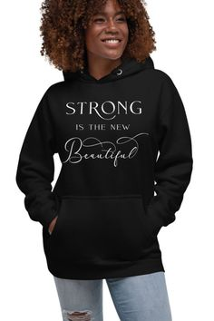 Strong is The New Beautiful black hoodie for women custom made just for you. Empowerment hoodie great for working out or casual wear. Who knew that the softest hoodie you'll ever own comes with such a cool design. Over 50 Fitness, Fitness Tips, Positive Quotes For Women, Health And Wellness Coach, Fitness Planner, Healthy Women, Weight Loss Motivation, Gym Motivation, Weight Loss For Women