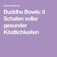 Buddha Bowls: 8 Schalen voller gesunder Köstlichkeiten