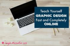 Learn Graphic Design Fast -Teach Yourself Graphic Design Fast and Completely Online   via SingleMamaRox.com