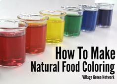 How To Make Natural Food Coloring / http://villagegreennetwork.com/make-natural-food-coloring/