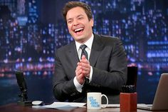 Jimmy Fallon, he's so damn funny and I love his show