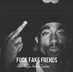 Rap Quotes About Fake Friends Tupac Quotes, Gangster Quotes, Rapper Quotes, Badass Quotes, Real Talk Quotes, True Quotes, Motivational Quotes, Inspirational Quotes, Fred Instagram
