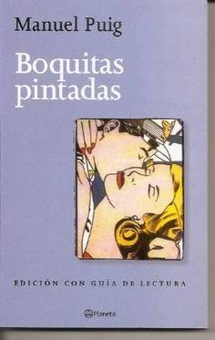 """Manuel Puig. """"Boquitas pintadas"""". Editorial Planeta"""