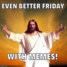 Good Friday is there ! Happy Good Friday to all.Today we compile the Most funny Good Friday memes just for you ! Good Friday Meme, Good Friday Message, Friday Jokes, Good Friday Images, Good Friday Quotes, Happy Good Friday, Friday Pictures, Funny Weekend Memes, Weekend Humor