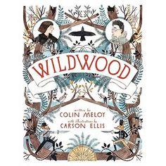 wildwood by colin meloy (lead singer of the decemberists) HOLY WOW. It is REQUIRED of you that you neeed to read this book! Book Series, Book 1, This Book, Wildwood Book, Carson Ellis, Books To Read, My Books, The Decemberists, Strong Female Characters
