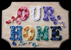 QUILLED Our Home WOOD wall plaque by Meenchie82 on Etsy