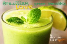 Brazilian Love Green Smoothie!