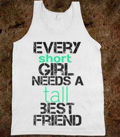 Every short girl needs a tall best friend tanktop