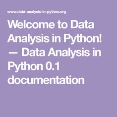 Welcome to Data Analysis in Python! — Data Analysis in Python 0.1 documentation