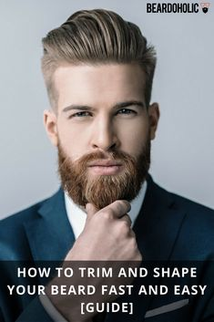 How To Trim and Shape Your Beard Fast and Easy [Guide] From Beardoholic.com