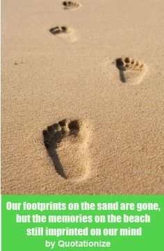 """""""Our footprints on the sand are gone, but the memories on the beach still imprinted on our mind.""""  original beach quote  by Quotationize"""
