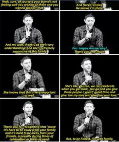 Jensen, once again proving how much he truly loves this fandom. ( and also what a great wife Danneel is!)