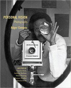 Personal Vision: Photographs: Adger Cowans, Gordon Parks, Anthony Barboza, Dòwòti Désir, Tuliza Fleming: 9780986250064: Amazon.com: Books