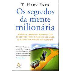 Aprenda a enriquecer mudando seus conceitos sobre o dinheiro e adotando os hábitos das pessoas bem-sucedidas.