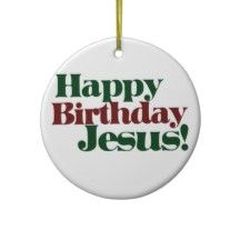 Happy Birthday Jesus Christmas Ornaments