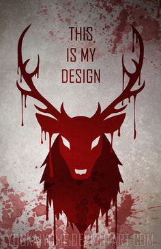 Poster Design inspired by the Hannibal TV series. Featuring a Bloody RavenStag with Will Graham's signature line. Size: Printed on: Glossy card stock paper. Artist signature upon request! *Actual product will not have watermark stamped over image. Hannibal Lecter, Hannibal Tv Series, Nbc Hannibal, Hannibal Quotes, Hannibal Food, Hannibal Wendigo, Hannibal Wallpaper, Sir Anthony Hopkins, Movies And Series